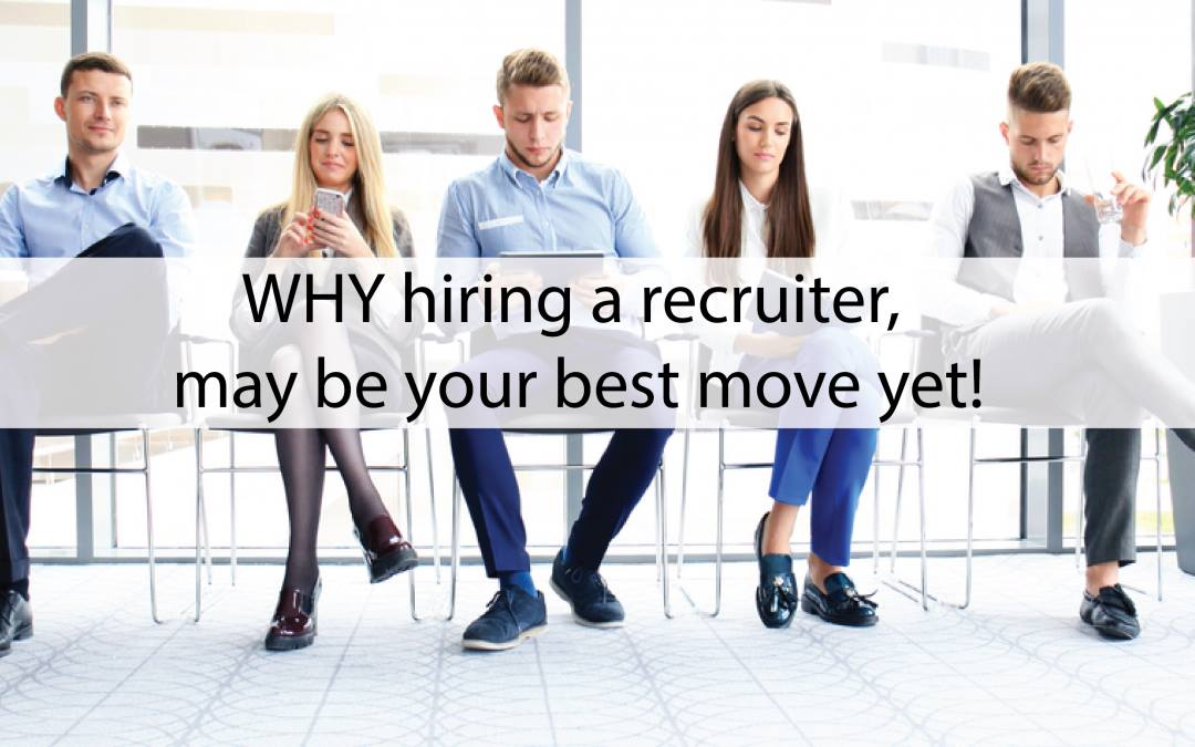 Why hiring a recruiter may be your best move yet